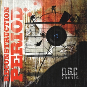 (New Mix Tape) The DGC- The Reconstruction Period