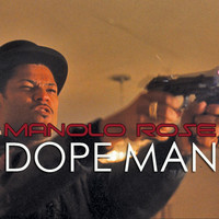 Rapper Manolo Rose Releases Killer Verses On Dope Man