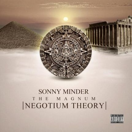 Sonny Minder Drops Heat On The Magnum Negotium Theory
