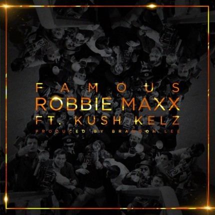 Rapper Robbie Maxx Drops Video For Famous Featuring Kush Kelz