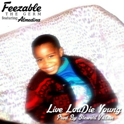 Feezable The Germ - Live Loud, Die Young Featuring Almedina