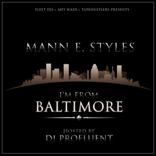 Mann E Styles Drops Mix Tape Called I'm From Baltimore