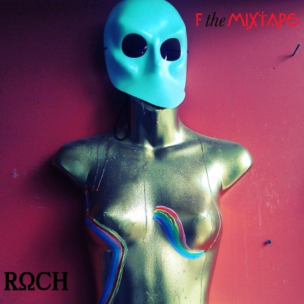 Roch Releases Dope Project Called F The Mixtape | @Rochout