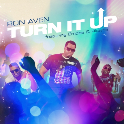 Track: Ron Aven - Turn It Up Featuring Emdee And Rkayde