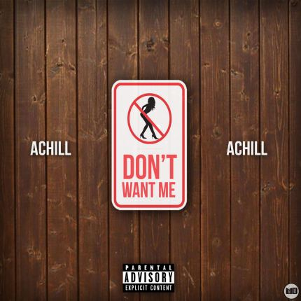 Track: Achill - Don't Want Me