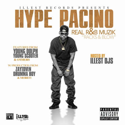 Hype Pacino - Real R & B Muzik (Racks & Blow)