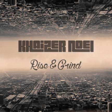 Track: Khaizer Noel - Rise And Grind | @khaizer_noel
