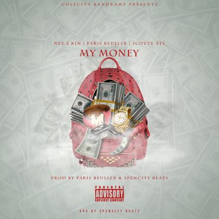 Nex 2 Kin - My Money Featuring Scotty ATL And Paris Bueller