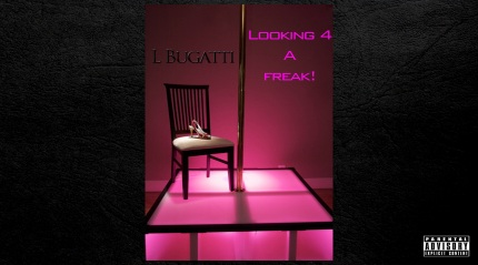 L Bugatti - Looking 4 A Freak