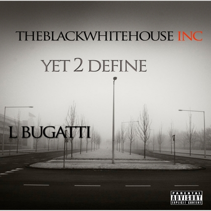 Track: L Bugatti- Yet 2 Define
